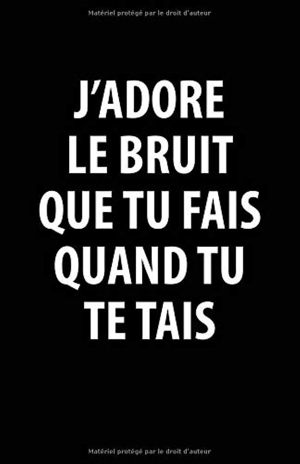 代数的威信フィードJ'adore Le Bruit Que Tu Fais Quand Tu Te Tais: Carnet De Notes -108 Pages Avec Papier Ligné Petit Format A5 -Couverture Souple - Blanc Sur Noir (Petite ligne d'écriture brouillon)