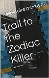 Trail to the Zodiac Killer: William Goodloe (Origin of the Zodiac Book 1) (English Edition)