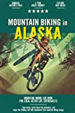 Mountain Biking in Alaska: Mountain Biking Log Book for Local State Outdoor Activity Enthusiasts | Document Your Thrilling Downhill Adventures | Build Endurance & Stay Fit with Cycling