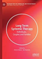 Long Term Systemic Therapy: Individuals, Couples and Families (Palgrave Texts in Counselling and Psychotherapy)