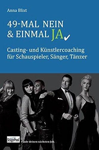 49-mal Nein & einmal Ja: Casting- und Künstlercoaching für Schauspieler, Sänger, Tänzer