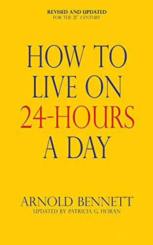How to Live on Twenty-Four Hours a Day: (Annotated Edition) (English Edition)