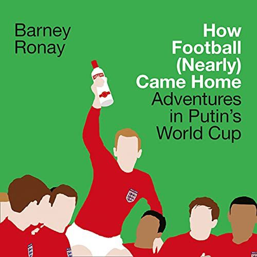 How Football (Nearly) Came Home cover art