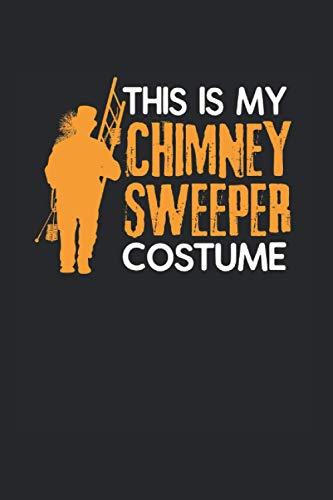 This Is My Chimney Sweeper Costume: Notizbuch A5 120 Seiten liniert