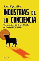 Industrias de la conciencia : una historia social de la publicidad en España (1975-2009)