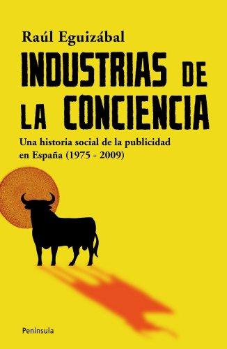 Industrias de la conciencia: Una historia social de la publicidad en España (1975-2009) eBook: Eguizábal, Raul: Amazon.es: Tienda Kindle