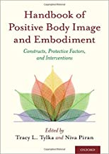Handbook of Positive Body Image and Embodiment: Constructs, Protective Factors, and Interventions