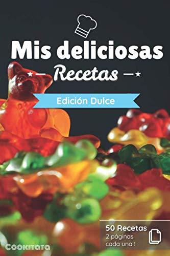 Mis deliciosas Recetas - Edición Dulce: Libro de recetas para ser completado y personalizado | 50 recetas | 2 páginas cada una