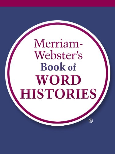 Merriam-Webster's Book of Word Histories (English Edition)