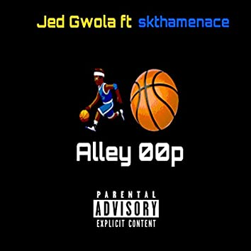 Alley Oop (feat. Jed Gwola)