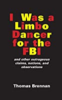 I Was A Limbo Dancer for the FBI