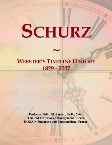 Schurz: Webster's Timeline History, 1829 - 2007