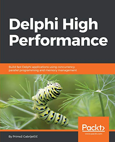 Delphi High Performance: Build fast Delphi applications using concurrency, parallel programming and memory management (English Edition)