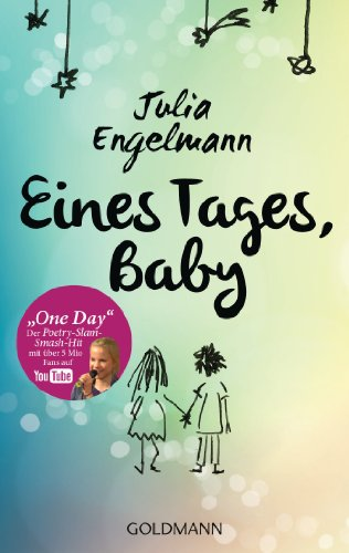"Eines Tages, Baby: Poetry-Slam-Texte - Mit ""One Day"", dem Poetry-Slam-Smash-Hit mit über 13 Mio. Fans auf YouTube"