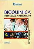 Bioquímica: Orientada al análisis clínico