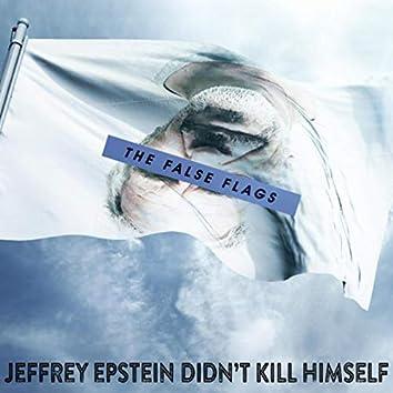 Jeffrey Epstein Didn't Kill Himself