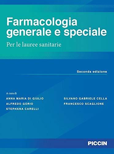 Farmacologia generale e speciale. Per le lauree sanitarie