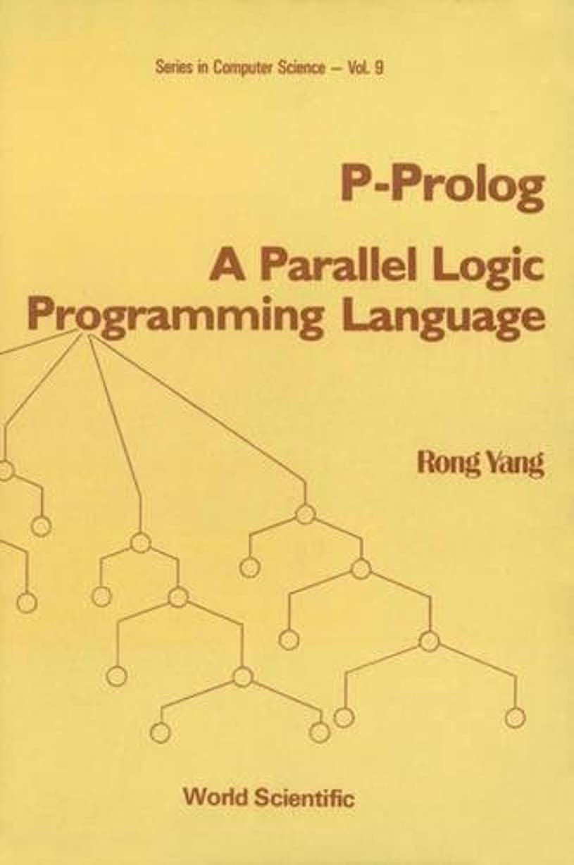 ホイッスル食堂最高P-Prolog: A Parallel Logic Programming Language (World Scientific Series in Computer Science)