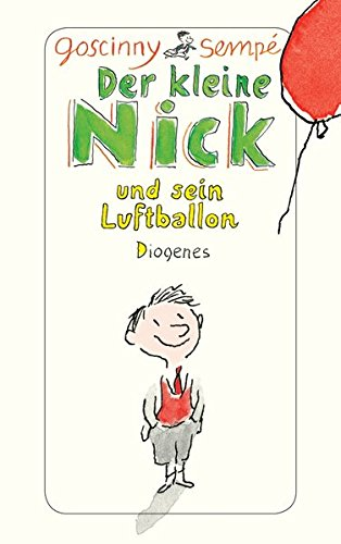 Der kleine Nick und sein Luftballon: Zehn prima Geschichten vom kleinen Nick und seinen Freunden (detebe)