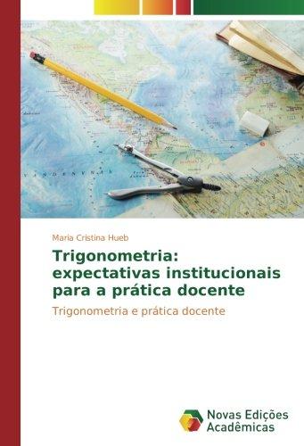 Trigonometria: expectativas institucionais para a prática docente: Trigonometria e prática docente