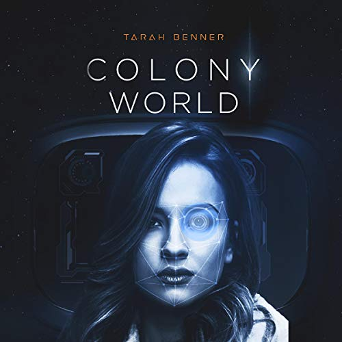 Colony World Audiobook By Tarah Benner cover art