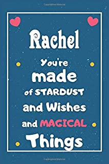 Rachel You are made of Stardust and Wishes and MAGICAL Things: Personalised Name Notebook, Gift For Her, Christmas Gift, G...