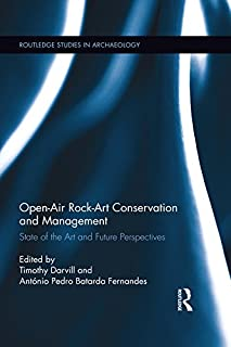 Open-Air Rock-Art Conservation and Management: State of the Art and Future Perspectives (Routledge Studies in Archaeology ...