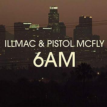 6AM (feat. Pistol McFly)