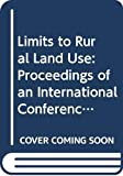 Limits to Rural Land Use: Proceedings of an International Conference Organized by the Commission on Changing Rural Systems of the International ... Amsterdam, Netherlands, 21-25 August 1990