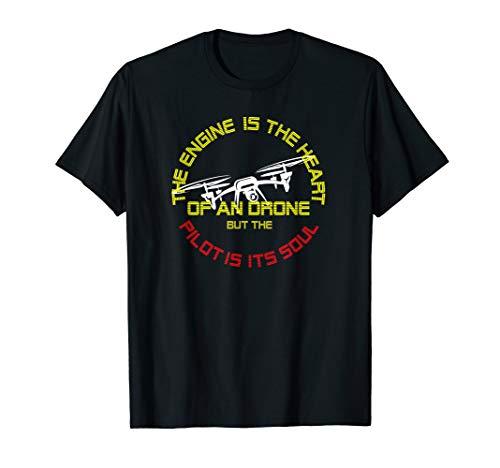 but the Pilot is its Soul - Quadcopter Drohnen Rennen  T-Shirt