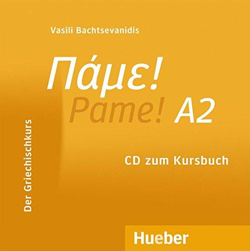 Pame! A2: Der Griechischkurs / Audio-CD zum Kursbuch