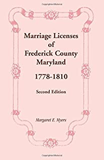 Marriage Licenses of Frederick County, Maryland, 1778-1810