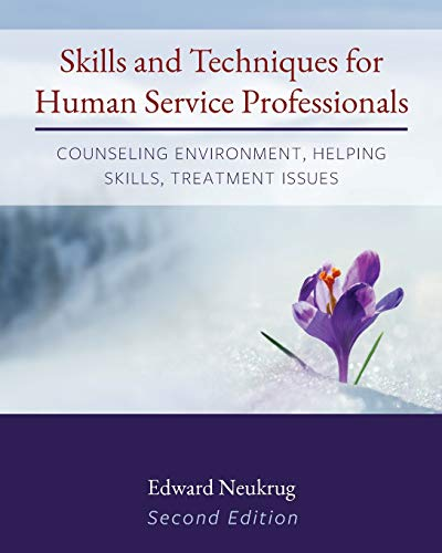 Compare Textbook Prices for Skills and Techniques for Human Service Professionals: Counseling Environment, Helping Skills, Treatment Issues  ISBN 9781793516978 by Neukrug, Edward,TBD