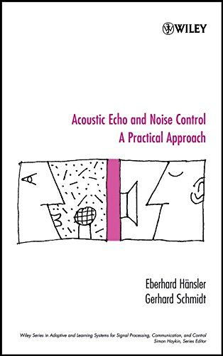[(Acoustic Echo and Noise Control: A Practical Approach )] [Author: Eberhard Hänsler] [Jun-2004]