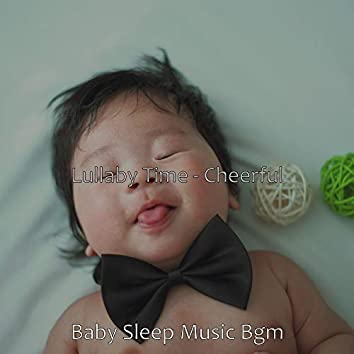 Lullaby Time - Cheerful