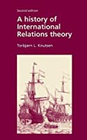History of International Relations Theory by Torbjorn L. Knutsen(1997-06-15)