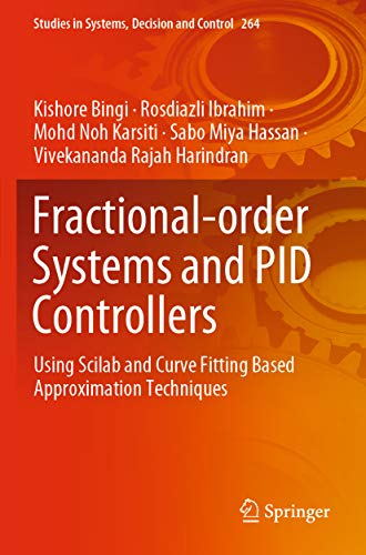 Fractional-order Systems and PID Controllers: Using Scilab and Curve Fitting Based Approximation Techniques (Studies in Systems, Decision and Control Book 264) (English Edition)