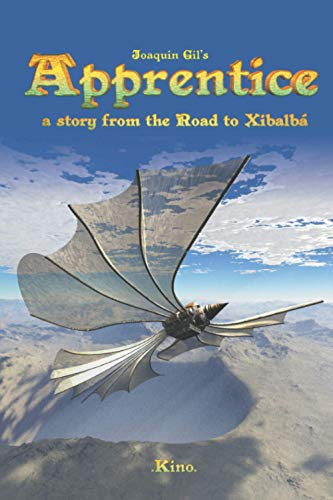 APPRENTICE: A Story from The Road to Xibalba