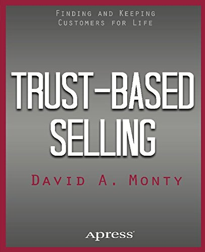 Trust-Based Selling: Finding and Keeping Customers for Life (English Edition)