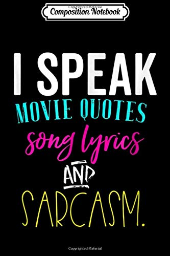 Composition Notebook: I Speak In Movie Quotes Song Lyrics...