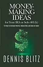 Money-Making Ideas for Your IRA or Solo 401(k): 15 Ways to Increase Returns, Reduce Risk, and Save on Taxes!