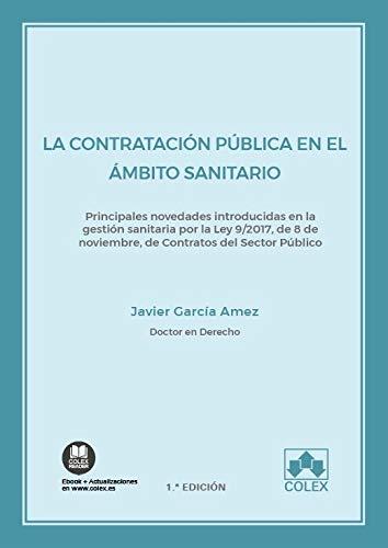 La contratación pública en el ámbito sanitario: Principales novedades introducidas