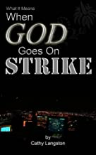 What It Means When God Goes On Strike