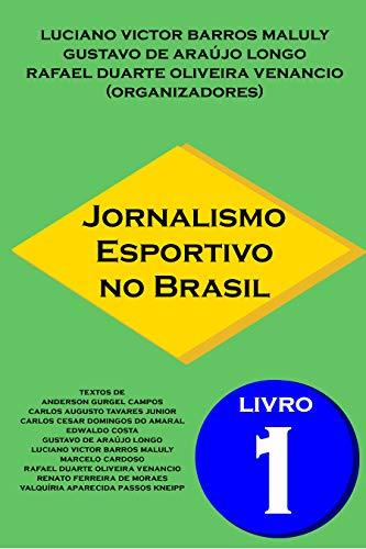 Jornalismo Esportivo no Brasil: Livro 1 (Portuguese Edition)