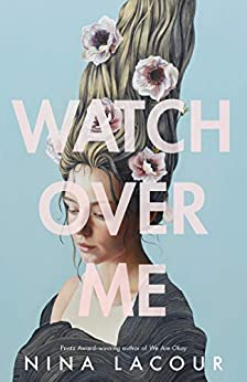 Watch Over Me by [Nina LaCour]