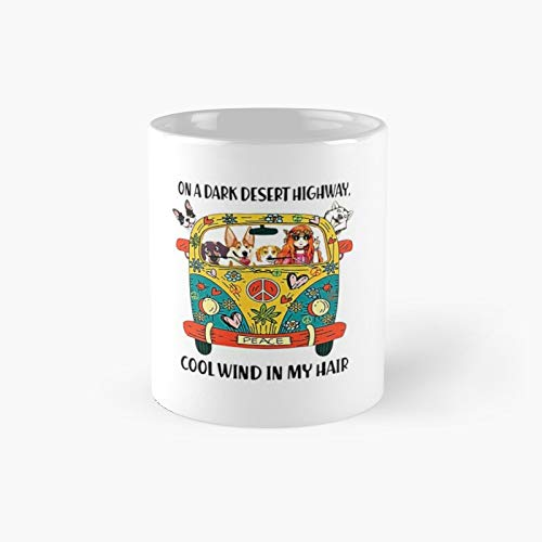 Hippie On A Dark Desert Highway Cool Wind In My Hair Classic Mug Best Gift Funny Coffee Mugs 11 Oz
