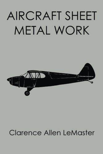 Compare Textbook Prices for Aircraft Sheet Metal Work  ISBN 9781940001340 by LeMaster, Clarence Allen