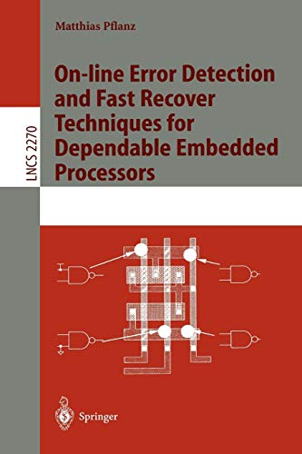 On-line Error Detection and Fast Recover Techniques for Dependable Embedded Processors (Lecture Notes in Computer Science (2270), Band 2270)