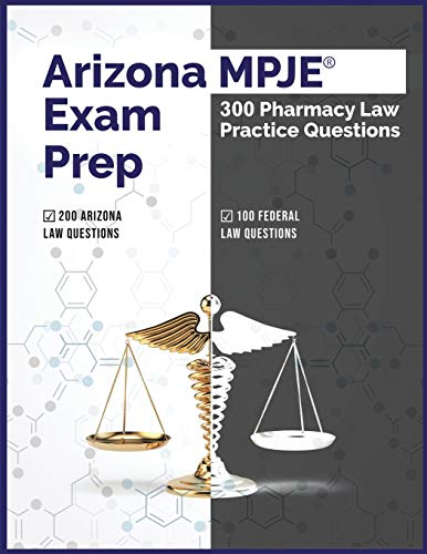 Compare Textbook Prices for Arizona MPJE Exam Prep: 300 Pharmacy Law Practice Questions  ISBN 9798651109821 by Solutions, Pharmacy Testing