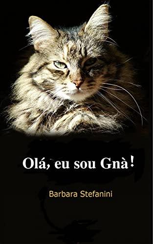 Olá, Eu Sou Gnà: Diário De Uma Gatinha Incompreendida